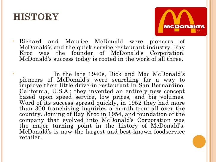 a history of the mcdonalds corporation and its strategies Mcdonald's generic strategy defines the firm's overall business approach for competitiveness the intensive strategies determine mcdonald's approach to growing its business in the global fast food restaurant industry mcdonald's generic strategy (porter's model.