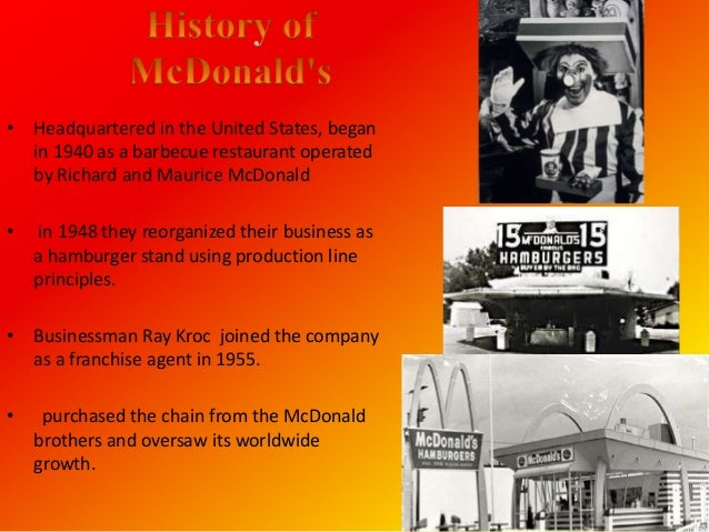 • Headquartered in the United States, began  in 1940 as a barbecue restaurant operated  by Richard and Maurice McDonald•  ...