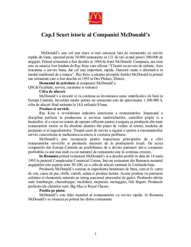 Cap.I Scurt istoric al Companiei McDonald's McDonald's este cel mai mare si mai cunoscut lant de restaurante cu servire ra...
