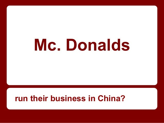 Mc. Donaldsrun their business in China?
