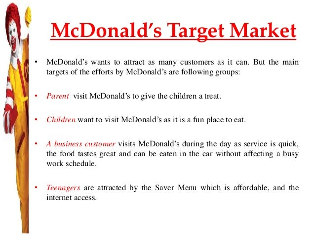 mcdonalds target market analysis Target market analysis for coffee  target market  and prices of its products in reference to what the competitors like donuts and mcdonalds were.
