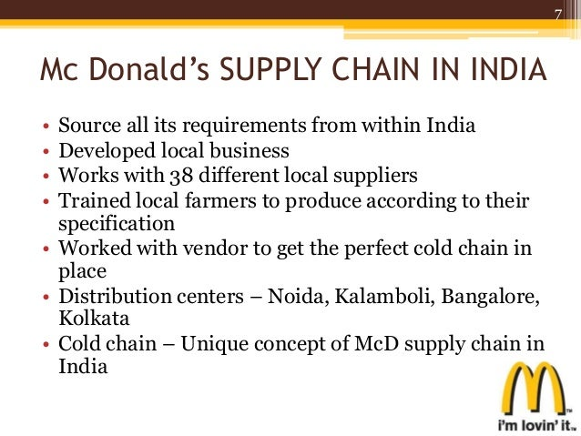 mcd supply chain Supply chain management of mcdonalds 1 supply mcdonald's supply chain• mcdonald's supply chain is based on the three-legged stool concept :.