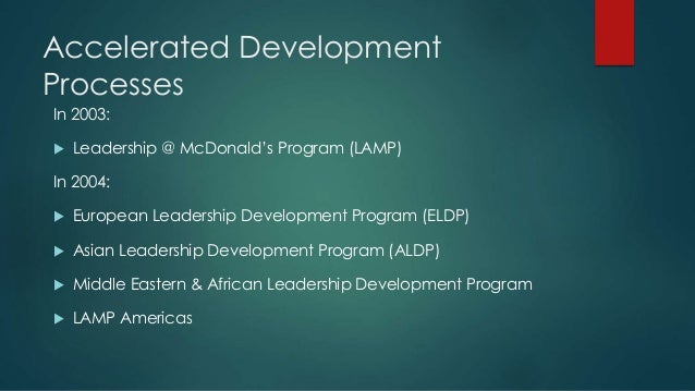 mcdonalds leadership and management As a result, mcdonald's established a talent management team  although  mcdonald's invests a lot in leadership development, more is.