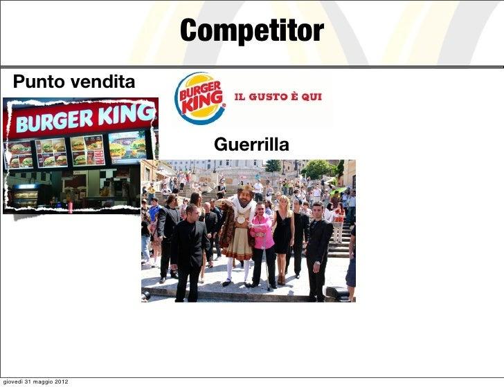 Competitor   Punto vendita                           Guerrillagiovedì 31 maggio 2012