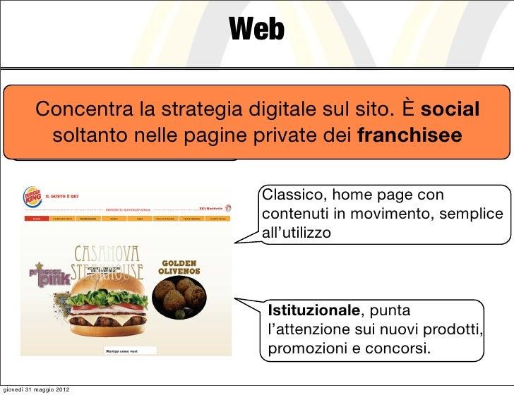 Web       Concentra la strategia digitale sul sito. È social          soltanto nelle pagine private dei franchisee   Burge...