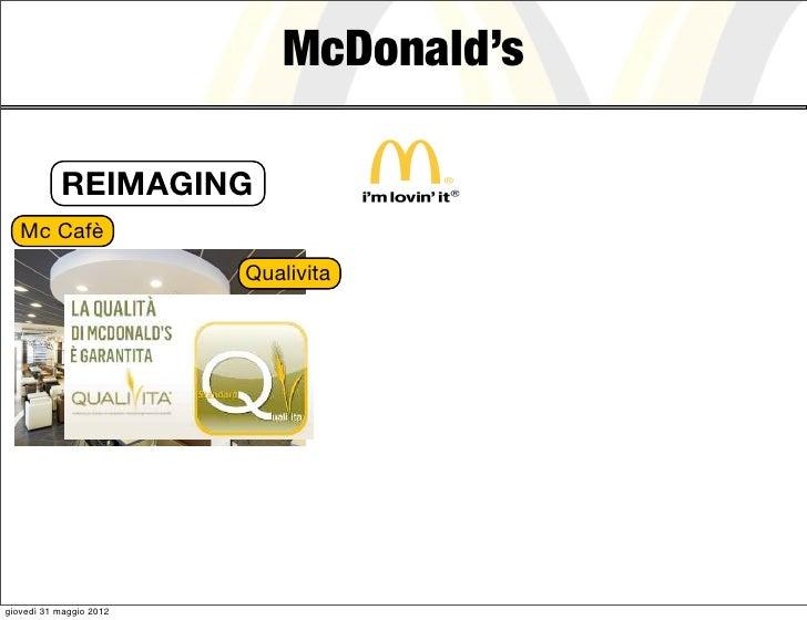 McDonald's           REIMAGING   Mc Cafè                         Qualivitagiovedì 31 maggio 2012