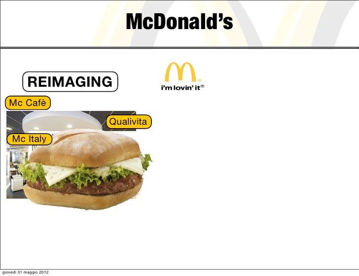 McDonald's           REIMAGING   Mc Cafè                         Qualivita    Mc Italygiovedì 31 maggio 2012