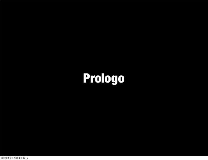 Prologogiovedì 31 maggio 2012