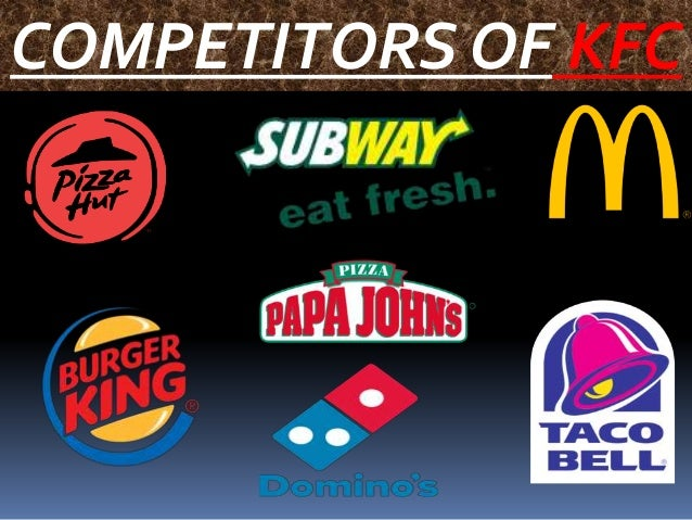 kfc competitor analysis Find company research, competitor information, contact details & financial data for yum brands, inc get the latest business insights from d&b hoovers.