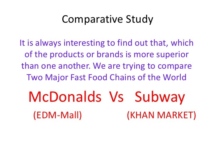 mcdonalds versus subway In 1955 a coke executive got wind of a man who claimed his restaurant would take america by storm curious, the executive pulled up to a new restaurant in des plaines, illinois and approached a guy with a water hose cleaning the parking lot.