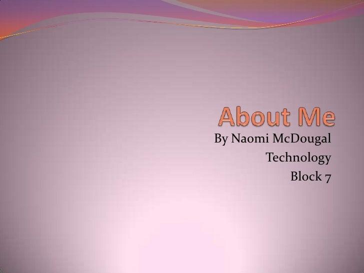 By Naomi McDougal       Technology           Block 7