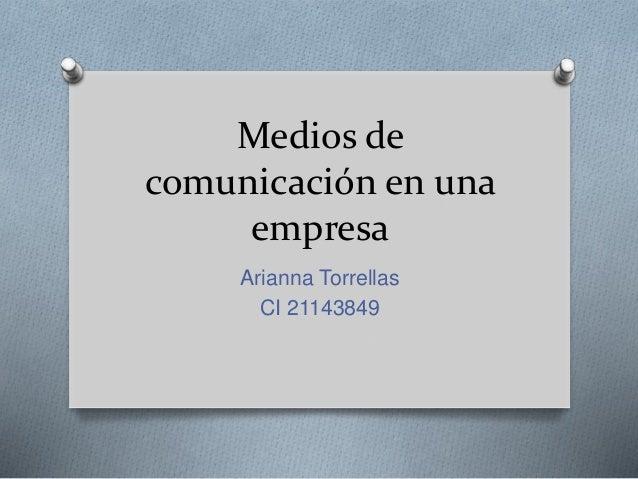 Medios de comunicación en una empresa Arianna Torrellas CI 21143849
