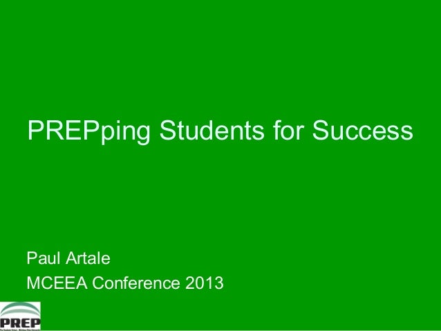 PREPping Students for SuccessPaul ArtaleMCEEA Conference 2013