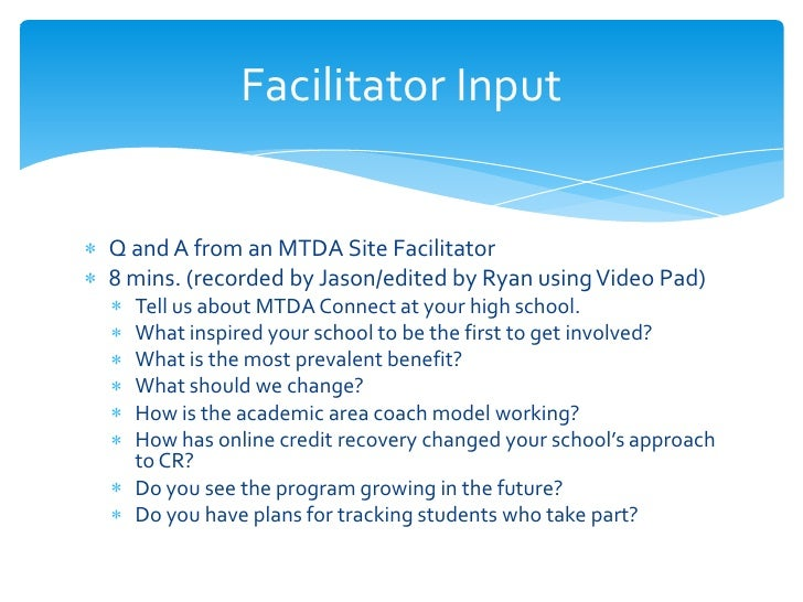 Facilitator InputQ and A from an MTDA Site Facilitator8 mins. (recorded by Jason/edited by Ryan using Video Pad)  Tell us ...