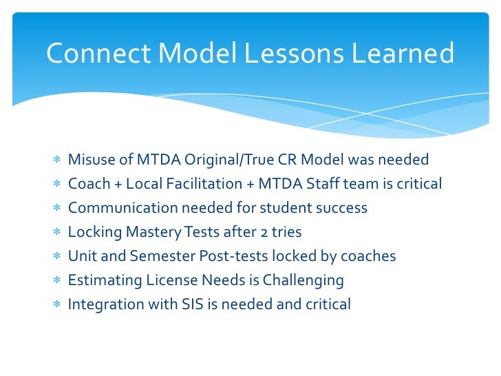 Connect Model Lessons Learned Misuse of MTDA Original/True CR Model was needed Coach + Local Facilitation + MTDA Staff tea...