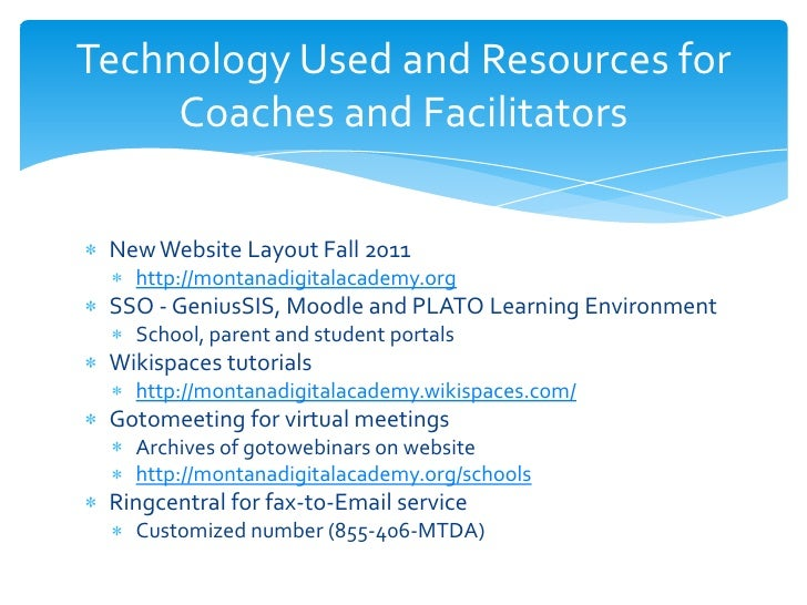 Technology Used and Resources for     Coaches and Facilitators New Website Layout Fall 2011   http://montanadigitalacademy...