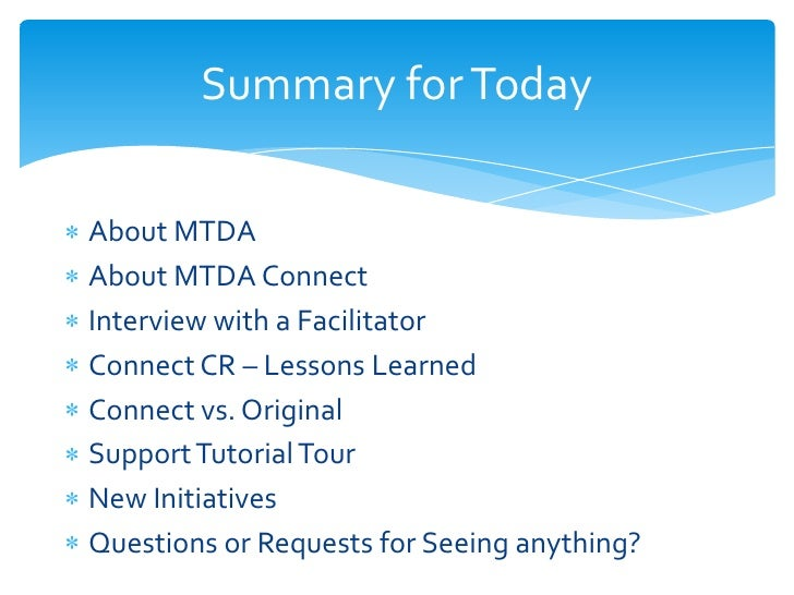 Summary for TodayAbout MTDAAbout MTDA ConnectInterview with a FacilitatorConnect CR – Lessons LearnedConnect vs. OriginalS...
