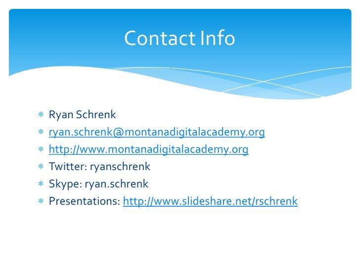 Contact InfoRyan Schrenkryan.schrenk@montanadigitalacademy.orghttp://www.montanadigitalacademy.orgTwitter: ryanschrenkSkyp...