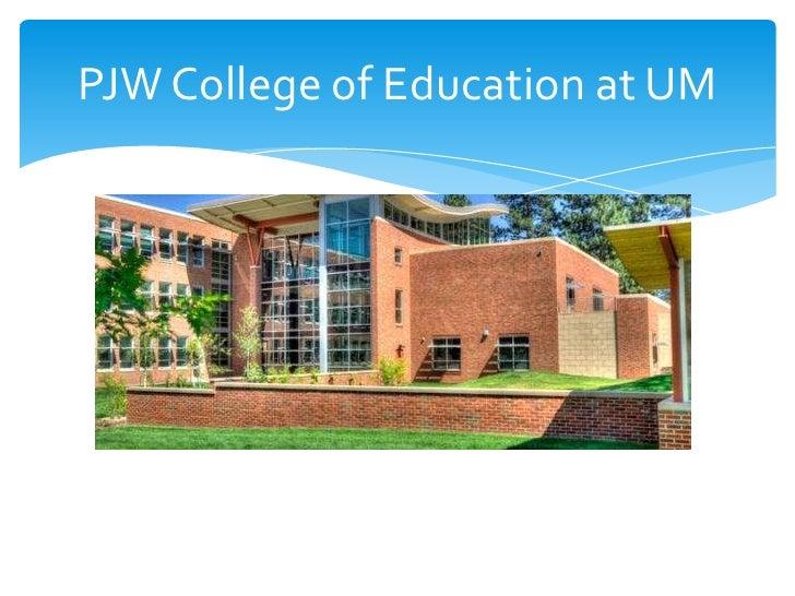 PJW College of Education at UM