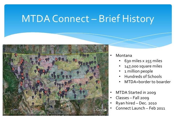 MTDA Connect – Brief History                  • Montana                     • 630 miles x 255 miles                     • ...