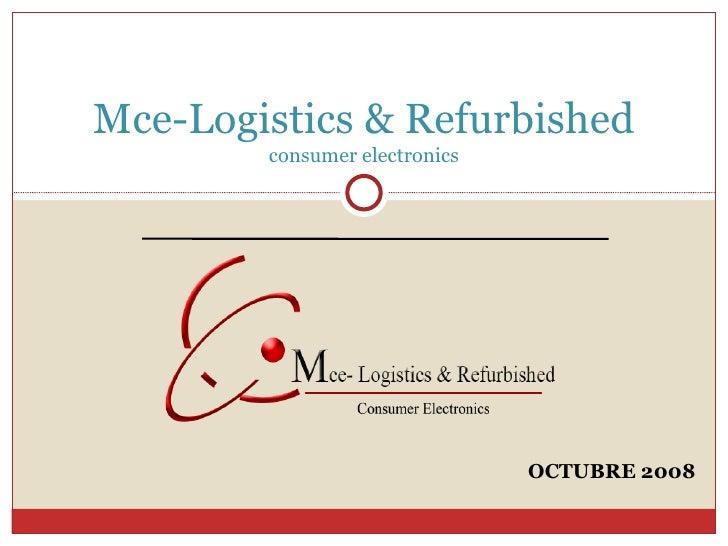 OCTUBRE 2008 Mce-Logistics & Refurbished consumer electronics