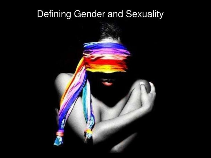 Defining Gender and Sexuality<br />