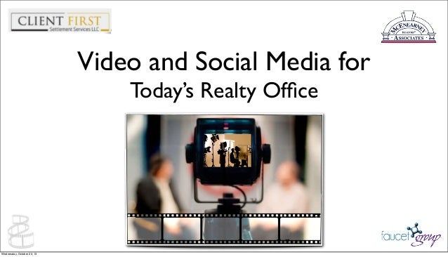 Video and Social Media for Today's Realty Office  Wednesday, October 23, 13