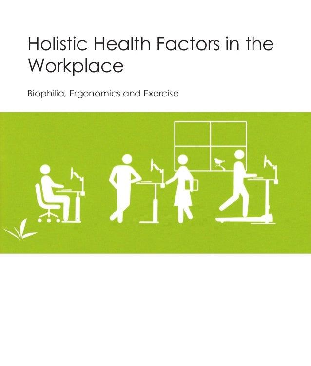 Holistic Health Factors in theWorkplaceBiophilia, Ergonomics and Exercise