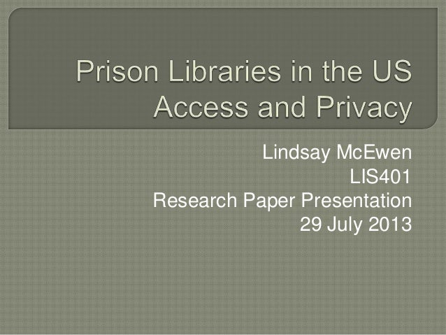 Lindsay McEwen LIS401 Research Paper Presentation 29 July 2013