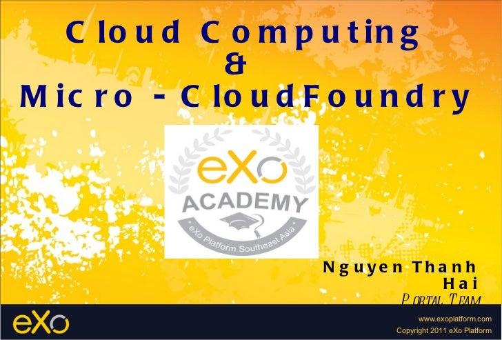 Cloud Computing &  Micro - CloudFoundry Nguyen Thanh Hai Portal Team