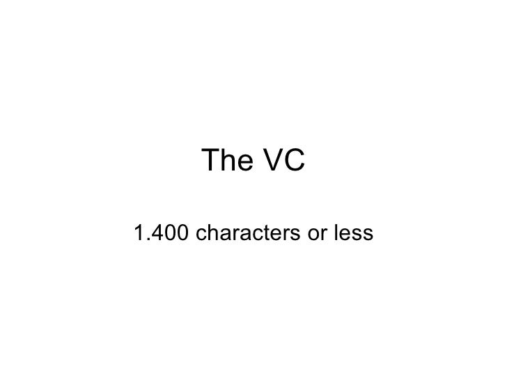 The VC 1.400 characters or less
