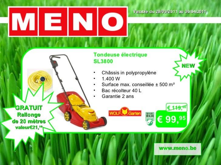 Valable du 28/03/2011 au 30/04/2011 €  99, 95 www.meno.be €  119, 00 NEW GRATUIT Rallonge de 20 mètres valeur€21, 99 <ul><...