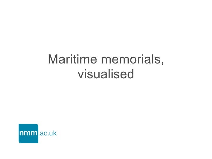 Maritime memorials,      visualised