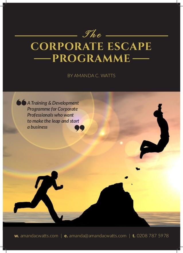 BY AMANDA C. WATTS w. amandacwatts.com | e. amanda@amandacwatts.com | t. 0208 787 5978 A Training & Development Programme ...