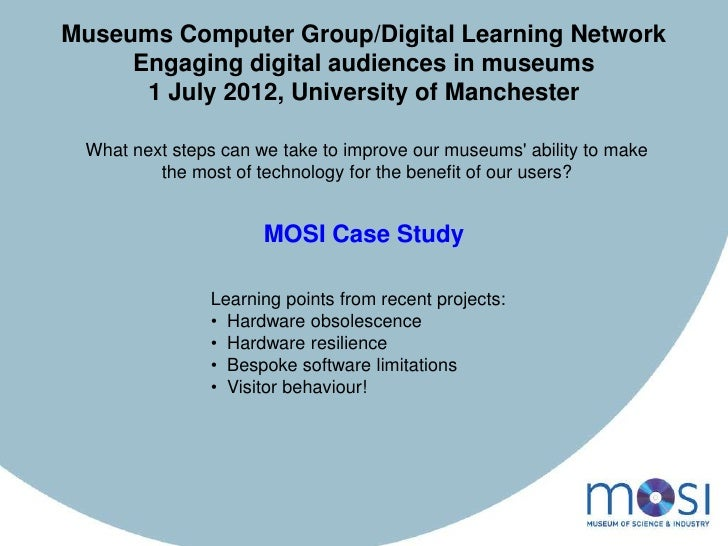 Museums Computer Group/Digital Learning Network     Engaging digital audiences in museums      1 July 2012, University of ...