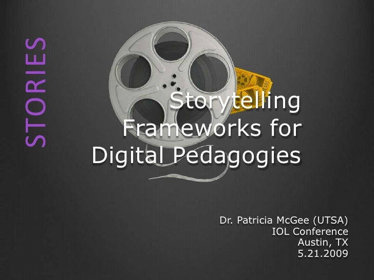 STORIES                    Storytelling             Frameworks for           Digital Pedagogies                        Dr....