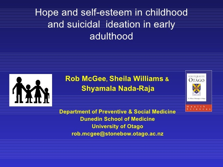 Hope and self-esteem in childhood  and suicidal ideation in early           adulthood       Rob McGee, Sheila Williams &  ...