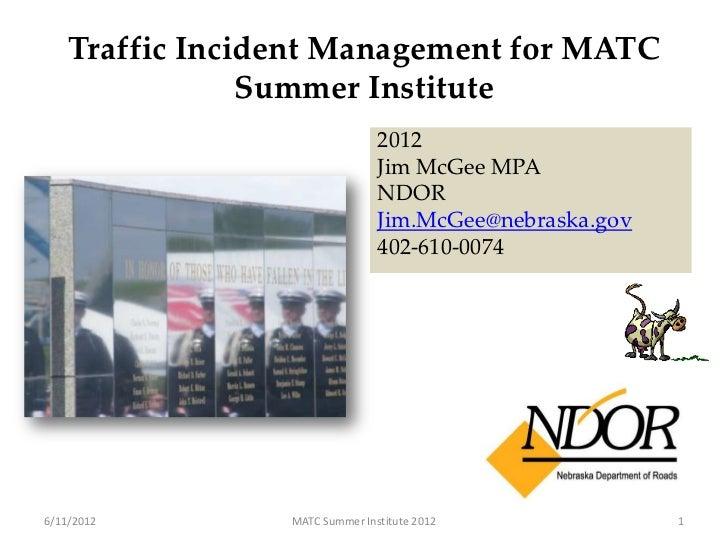 Traffic Incident Management for MATC                Summer Institute                                2012                  ...