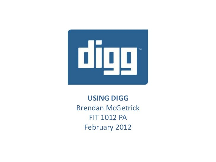 USING DIGGBrendan McGetrick   FIT 1012 PA  February 2012
