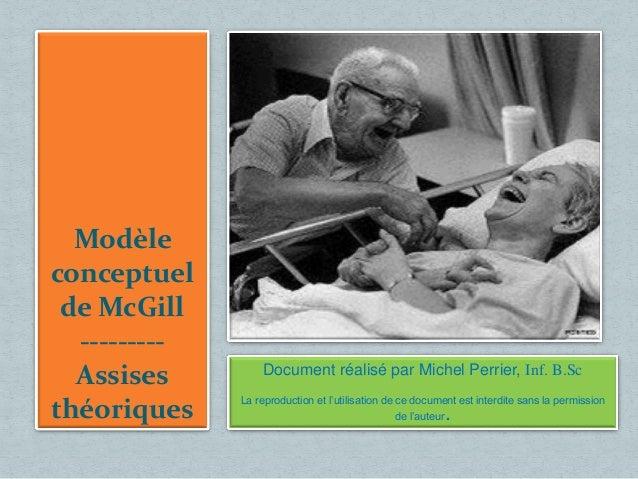 Modèleconceptuel de McGill  ---------  Assises         Document réalisé par Michel Perrier, Inf. B.Sc              La repr...