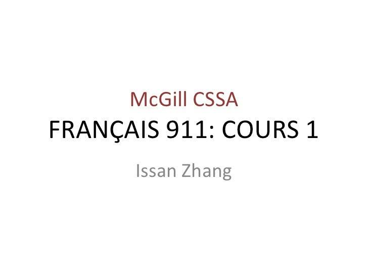 McGill CSSA FRANÇAIS 911: COURS 1       Issan Zhang