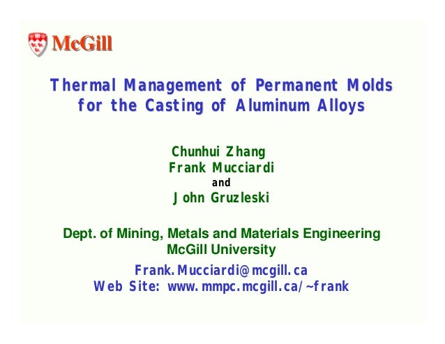 McGillThermal Management of Permanent Molds   for the Casting of Aluminum Alloys                 Chunhui Zhang            ...