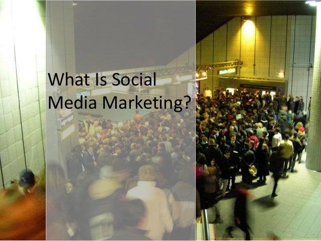 What Is SocialMedia Marketing?