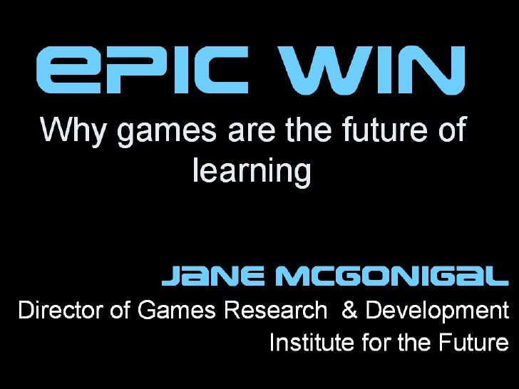 Epic Win Why games are the future of learning