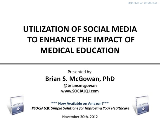 #Q1CME or #CMEchatUTILIZATION OF SOCIAL MEDIA TO ENHANCE THE IMPACT OF    MEDICAL EDUCATION                       Presente...