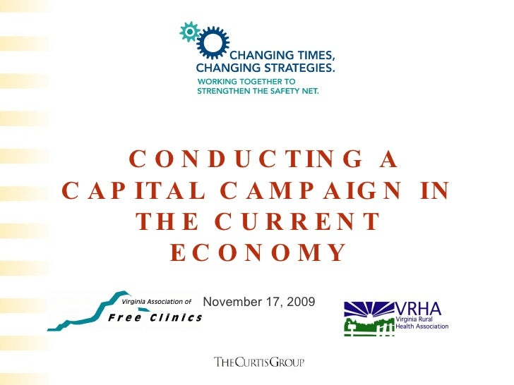 CONDUCTING A CAPITAL CAMPAIGN IN THE CURRENT ECONOMY November 17, 2009