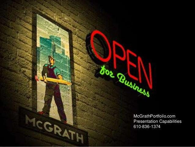 McGrathPortfoilo.com Presentation Capabilities 610-836-1374