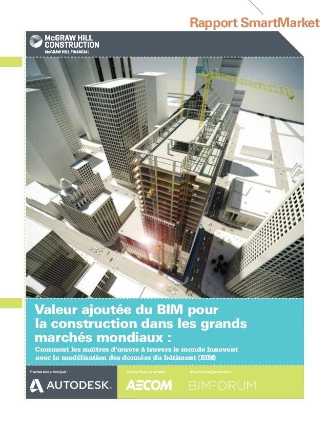 Rapport SmartMarket Valeur ajoutée du BIM pour la construction dans les grands marchés mondiaux: Comment les maîtres d'œu...