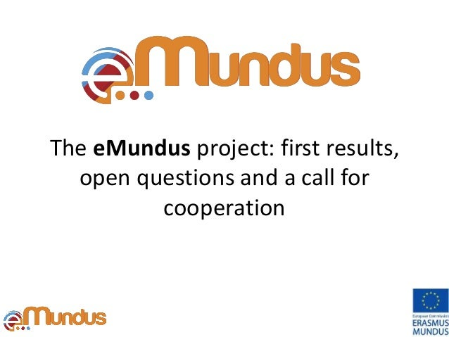 The eMundus project: first results, open questions and a call for cooperation