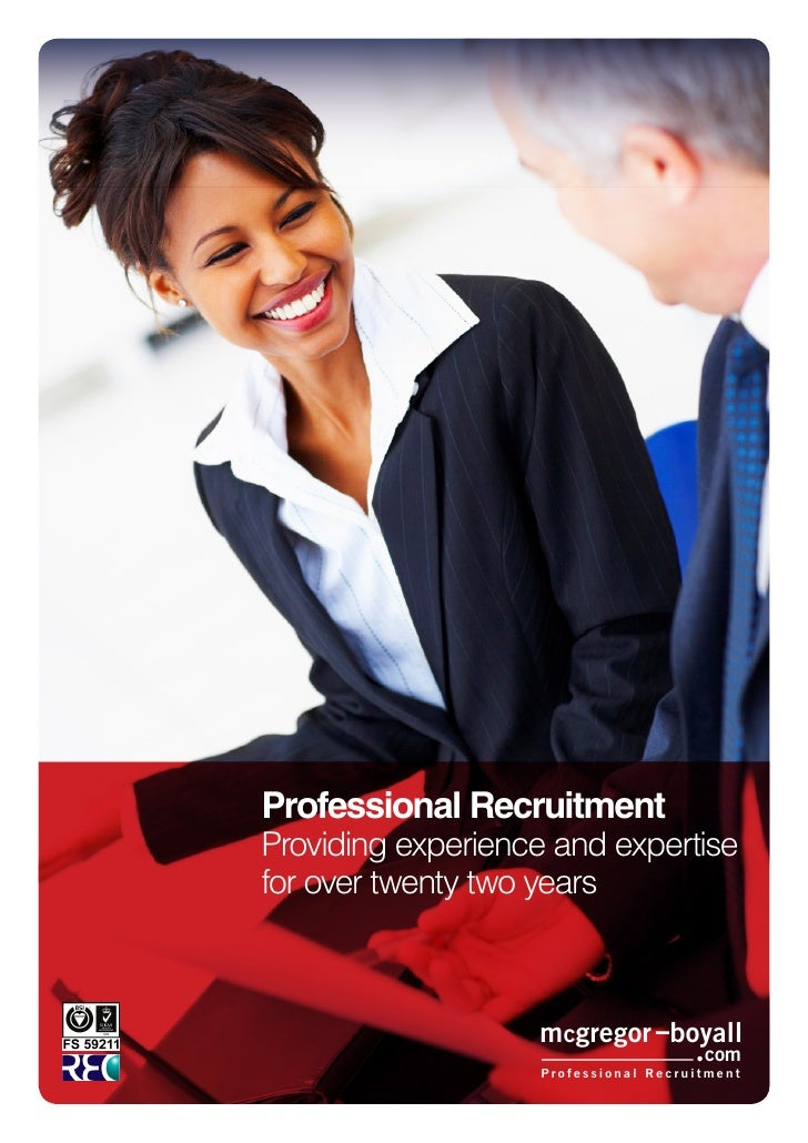 Professional Recruitment Providing experience and expertise for over twenty two years                       mcgregor boyal...